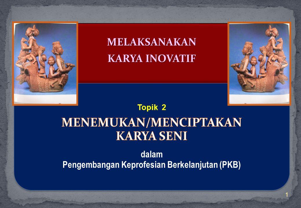 MENEMUKAN/MENCIPTAKAN Pengembangan Keprofesian Berkelanjutan (PKB)