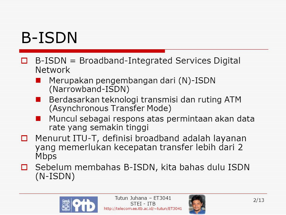 B-ISDN B-ISDN = Broadband-Integrated Services Digital Network