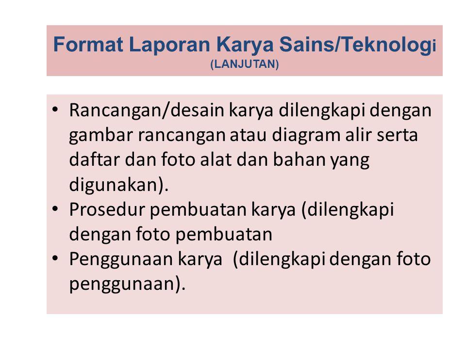 Format Laporan Karya Sains/Teknologi (LANJUTAN)