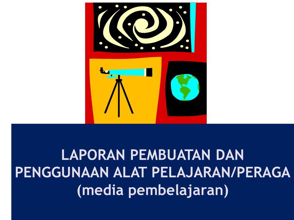 LAPORAN PEMBUATAN DAN PENGGUNAAN ALAT PELAJARAN/PERAGA (media pembelajaran)