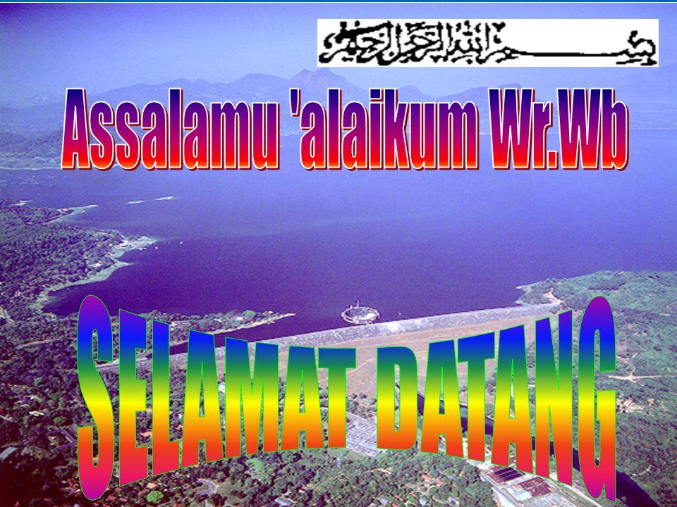 Assalamu alaikum Wr.Wb SELAMAT DATANG