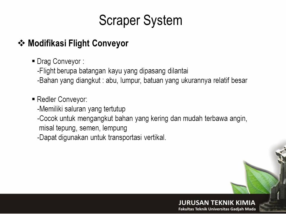 Scraper System Modifikasi Flight Conveyor Drag Conveyor :