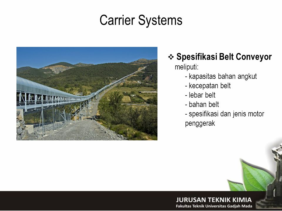 Carrier Systems Spesifikasi Belt Conveyor meliputi: