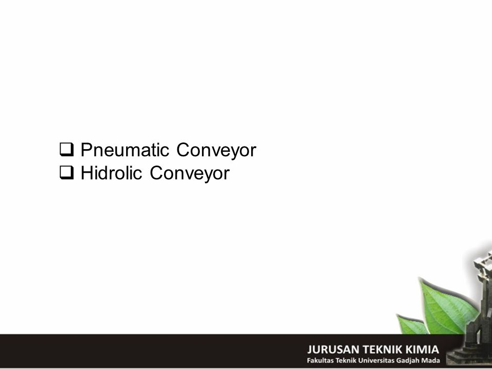 Pneumatic Conveyor Hidrolic Conveyor