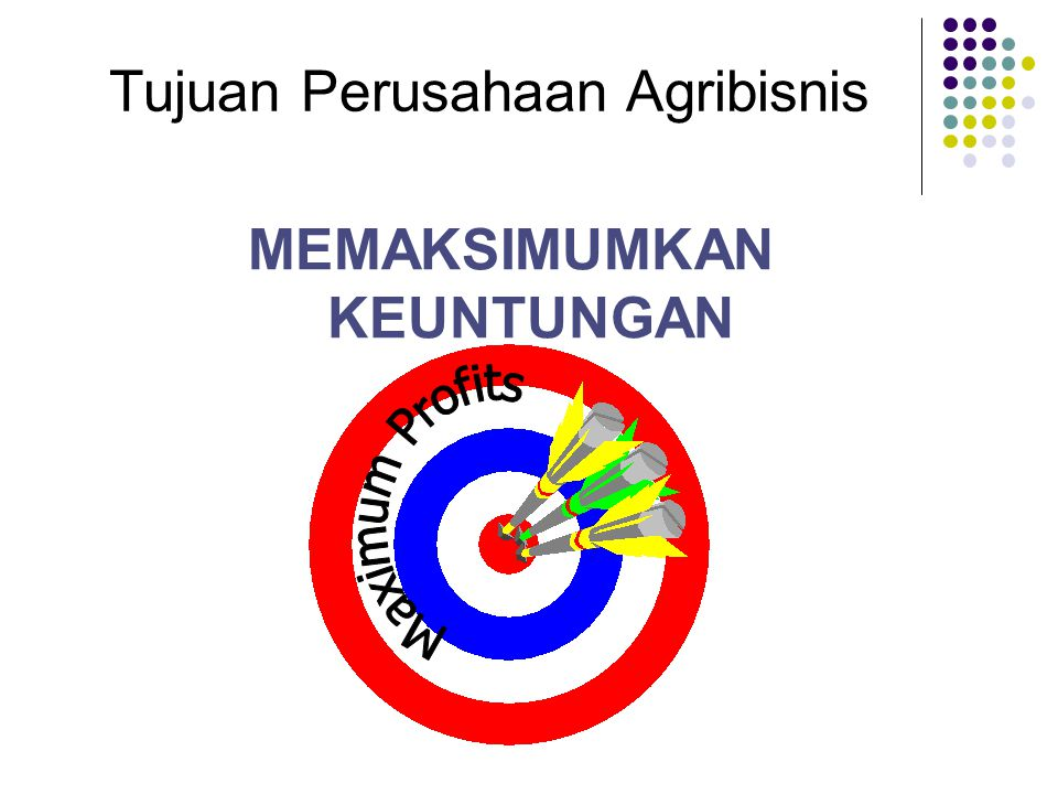 Tujuan Perusahaan Agribisnis