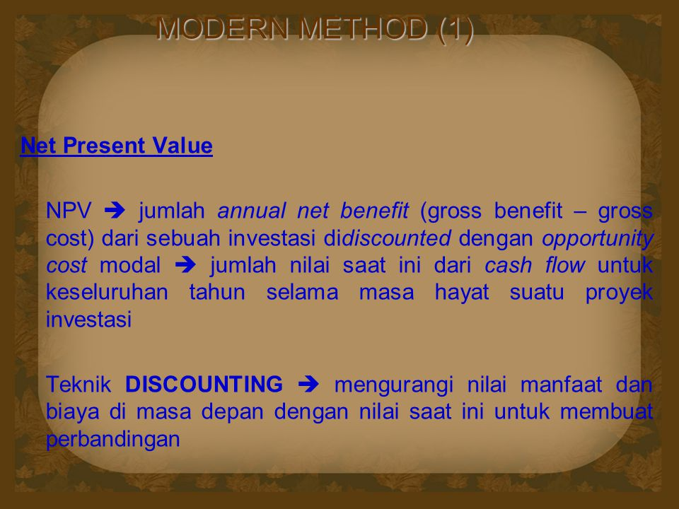 MODERN METHOD (1) Net Present Value