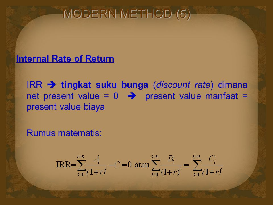 MODERN METHOD (5) Internal Rate of Return