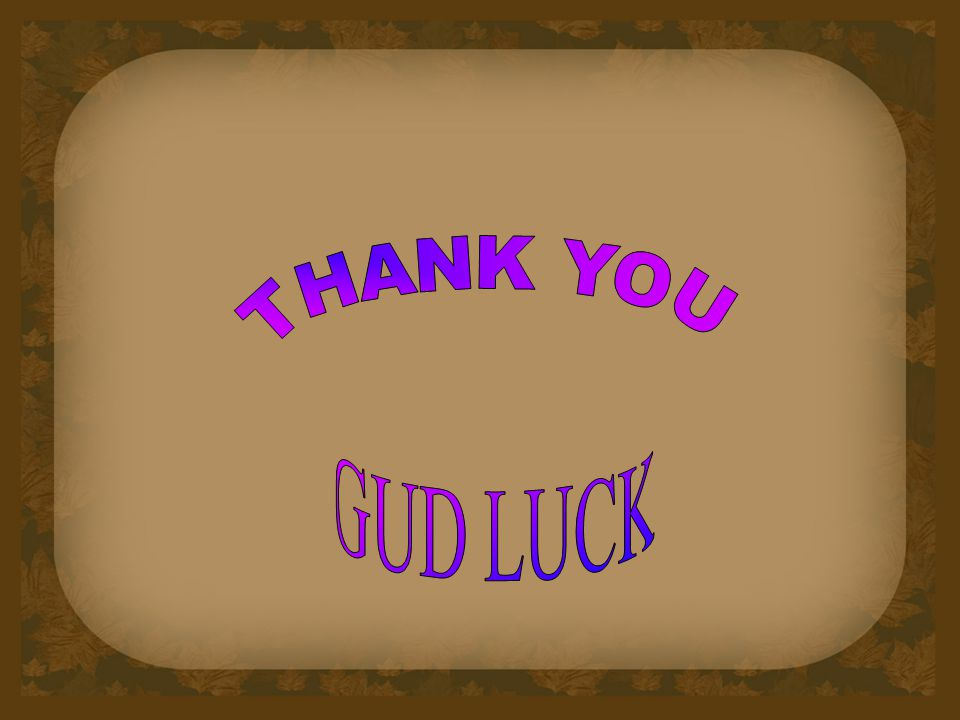 THANK YOU GUD LUCK