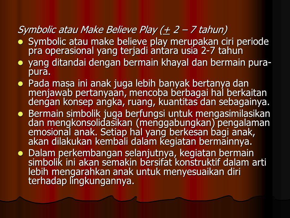Symbolic atau Make Believe Play (+ 2 – 7 tahun)