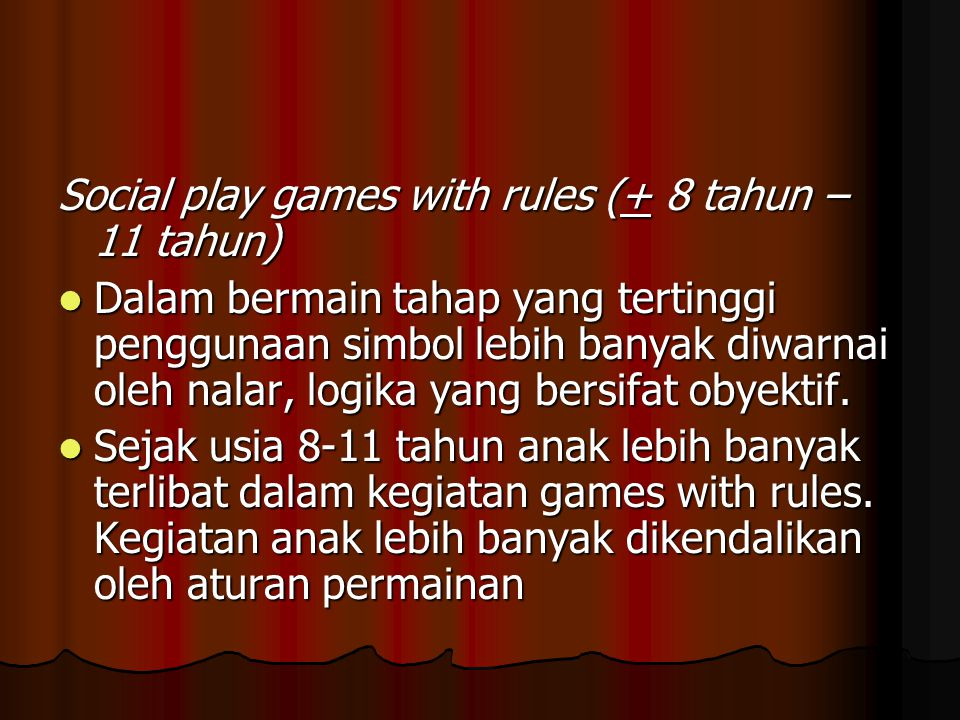 Social play games with rules (+ 8 tahun – 11 tahun)