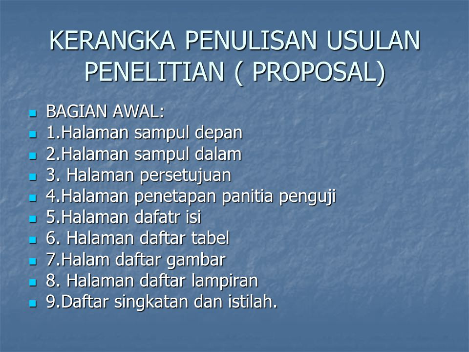KERANGKA PENULISAN USULAN PENELITIAN ( PROPOSAL)