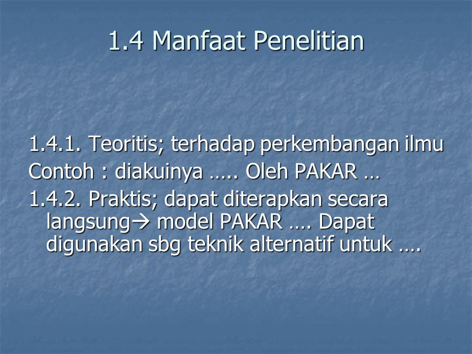 1.4 Manfaat Penelitian 1.4.1. Teoritis; terhadap perkembangan ilmu