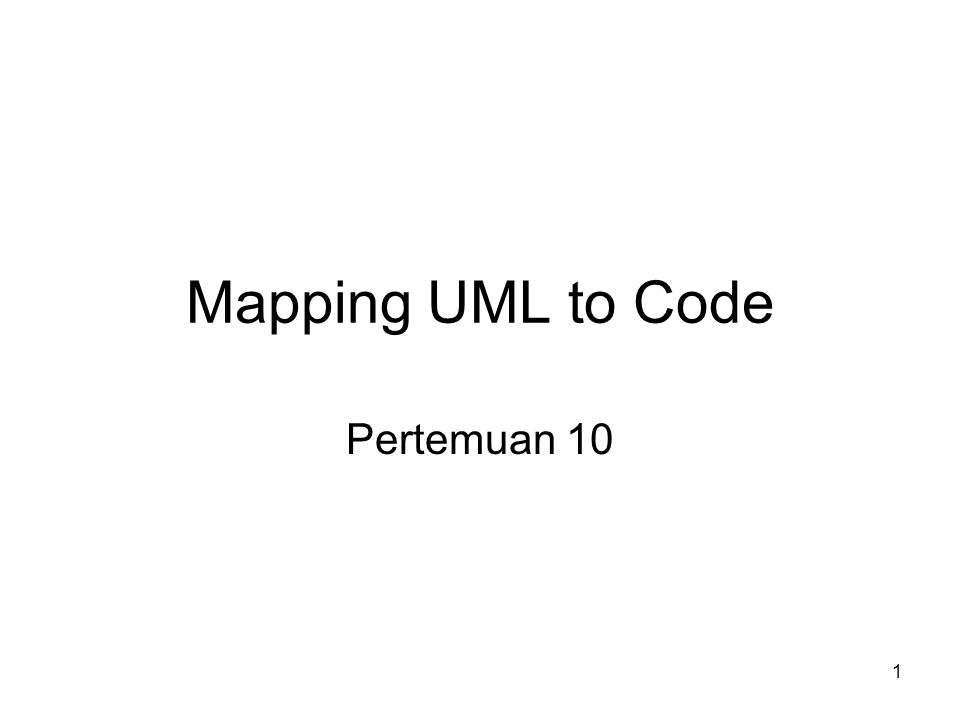Mapping UML to Code Pertemuan 10