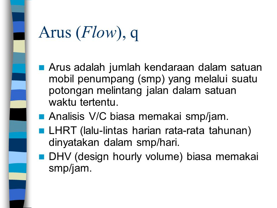 Arus (Flow), q