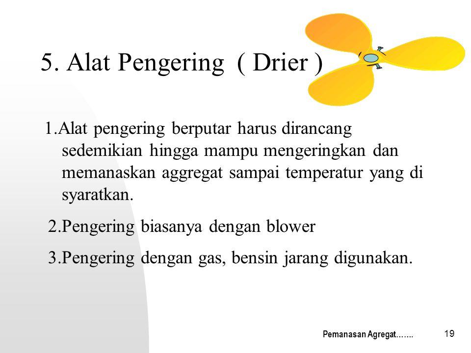 5. Alat Pengering ( Drier )