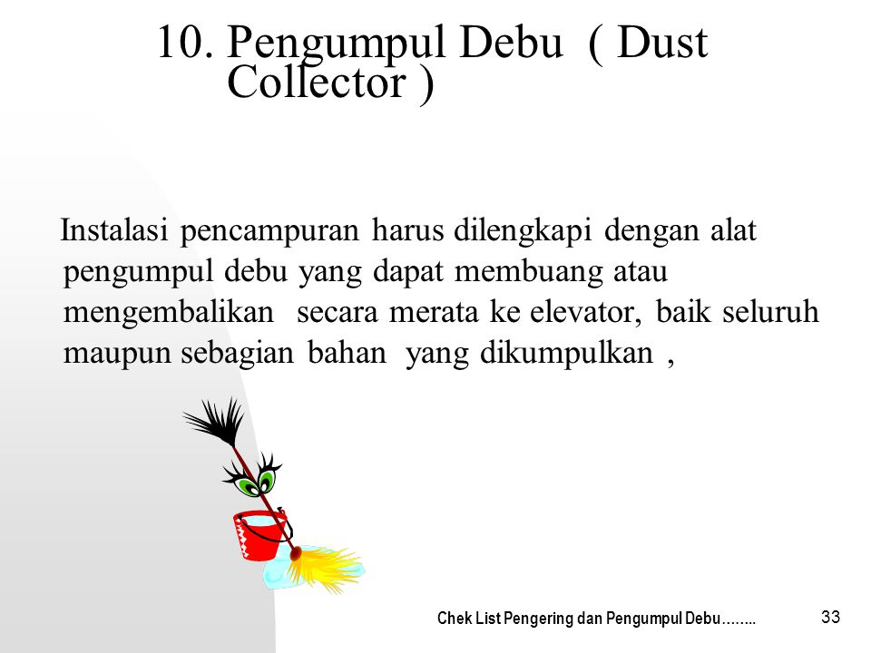 10. Pengumpul Debu ( Dust Collector )