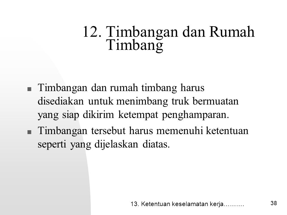 12. Timbangan dan Rumah Timbang