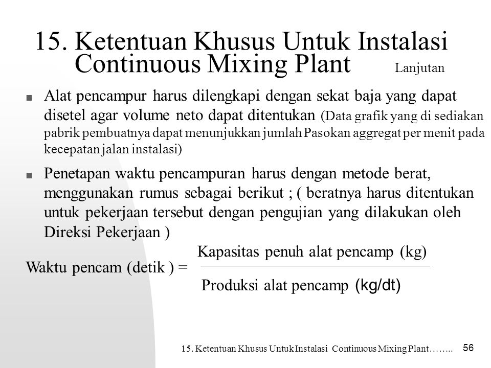 15. Ketentuan Khusus Untuk Instalasi Continuous Mixing Plant Lanjutan