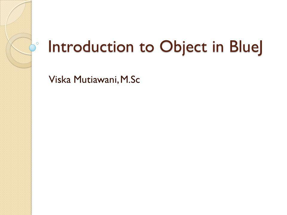 Introduction to Object in BlueJ