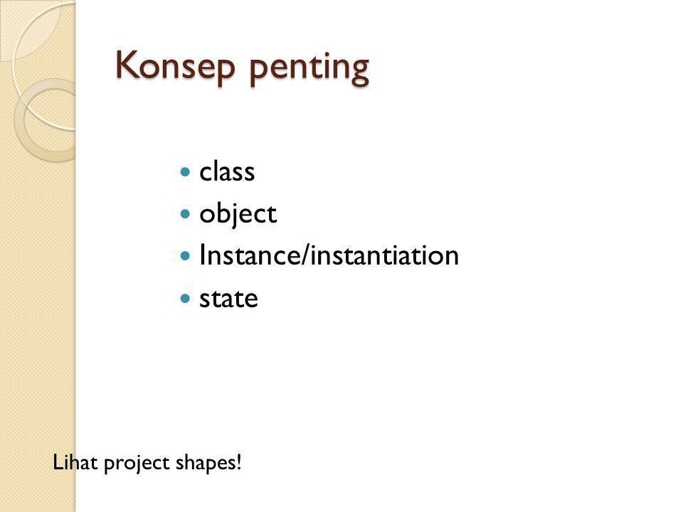 Konsep penting class object Instance/instantiation state