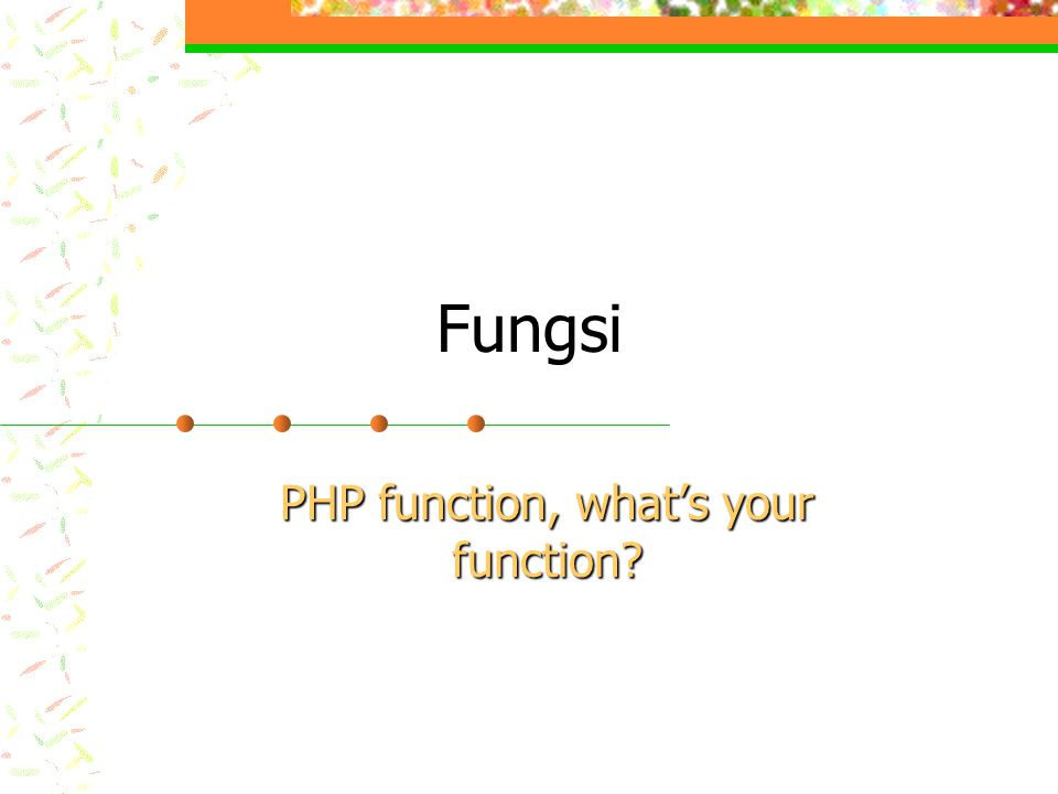 PHP function, what's your function
