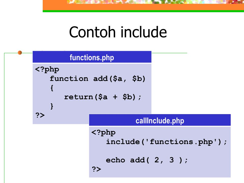 Contoh include functions.php < php function add($a, $b) {
