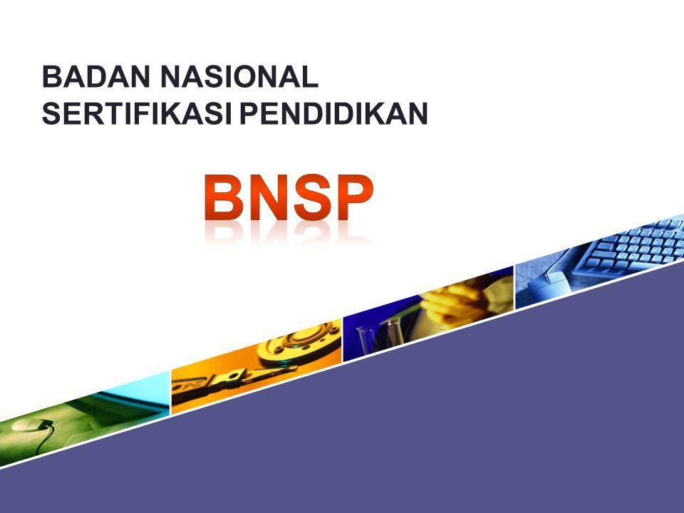 BADAN NASIONAL SERTIFIKASI PENDIDIKAN BNSP