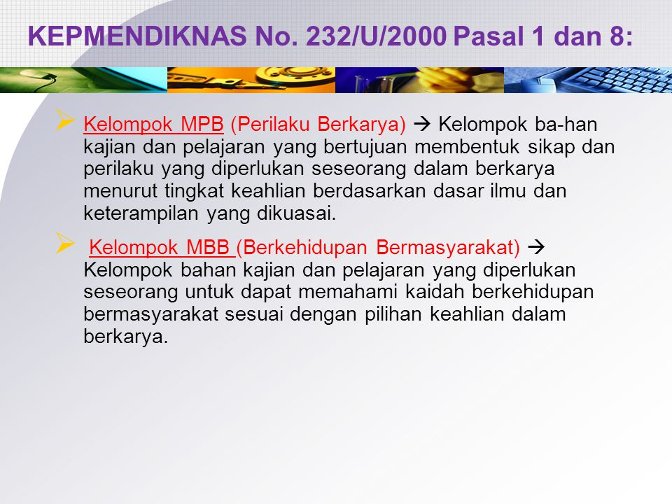 KEPMENDIKNAS No. 232/U/2000 Pasal 1 dan 8:
