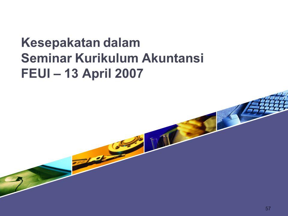 Kesepakatan dalam Seminar Kurikulum Akuntansi FEUI – 13 April 2007