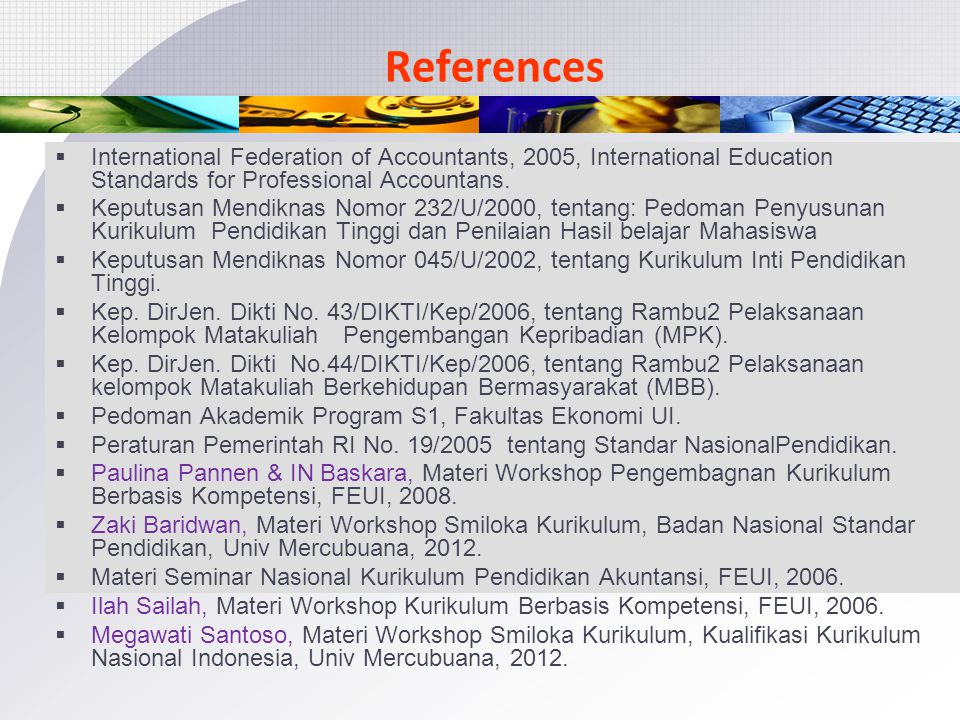References International Federation of Accountants, 2005, International Education Standards for Professional Accountans.