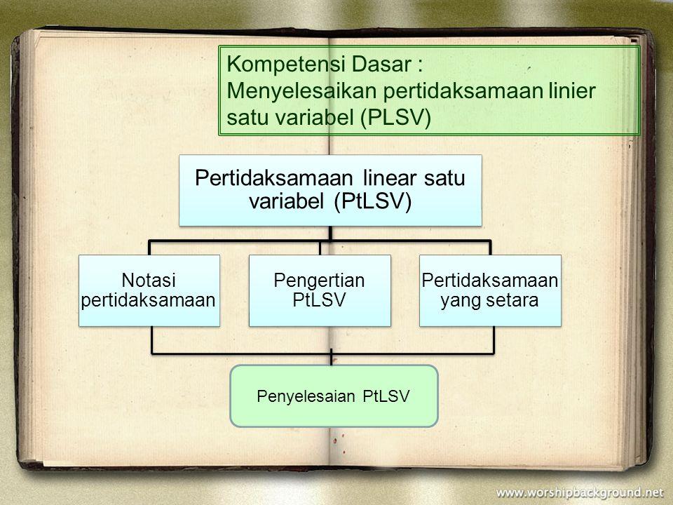 Menyelesaikan pertidaksamaan linier satu variabel (PLSV)
