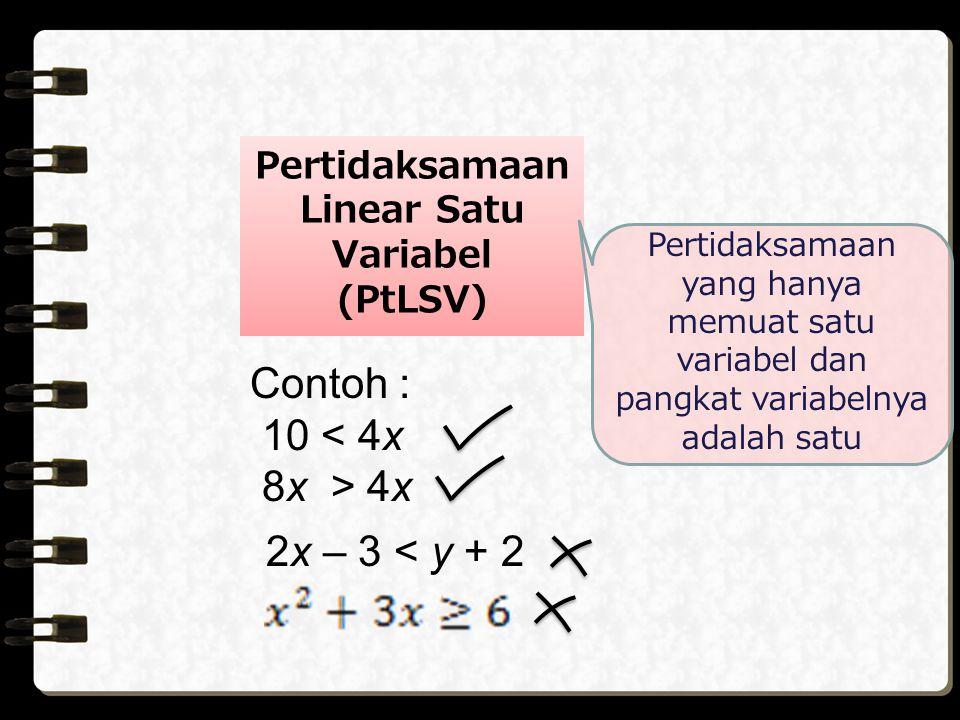 Pertidaksamaan Linear Satu Variabel (PtLSV)