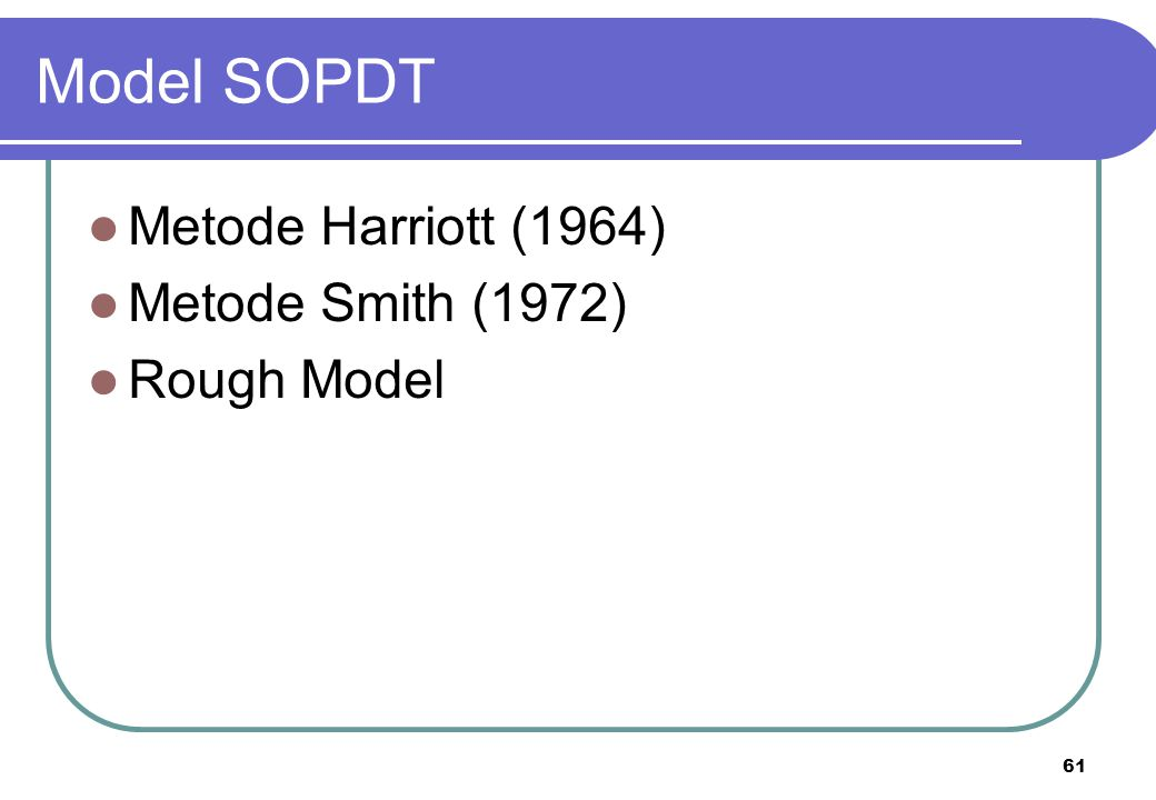 Model SOPDT Metode Harriott (1964) Metode Smith (1972) Rough Model
