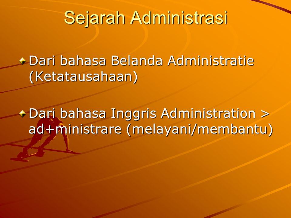 Sejarah Administrasi Dari bahasa Belanda Administratie (Ketatausahaan)