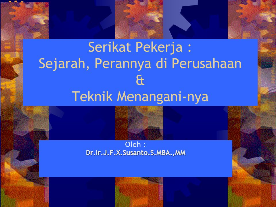 Oleh : Dr.Ir.J.F.X.Susanto.S.MBA.,MM