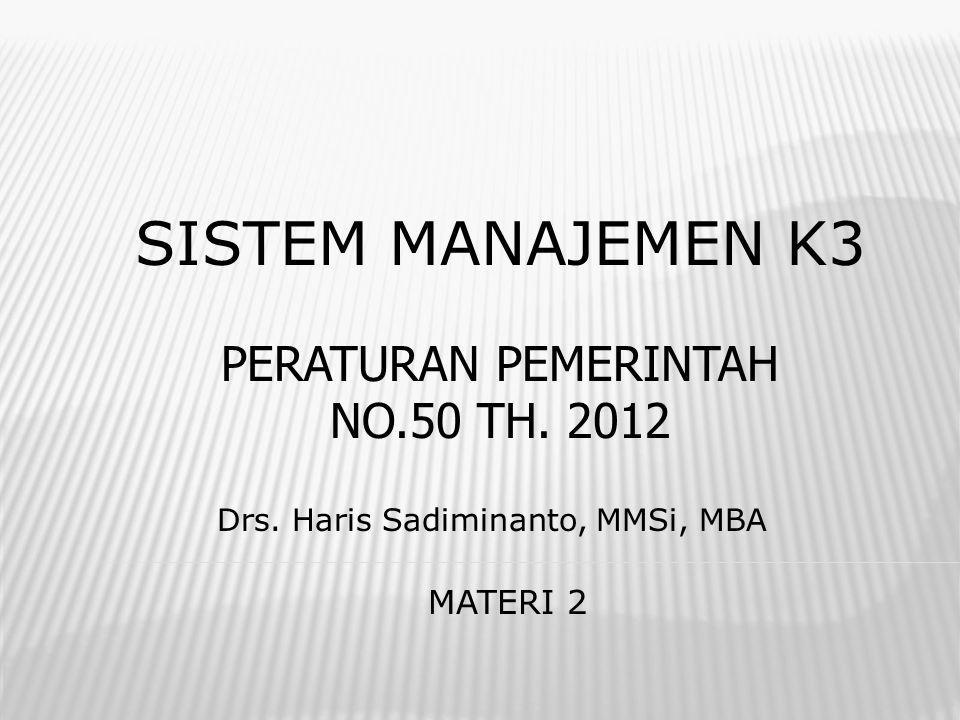 SISTEM MANAJEMEN K3 PERATURAN PEMERINTAH NO.50 TH. 2012 MATERI 2
