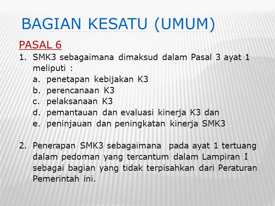 BAGIAN KESATU (UMUM) PASAL 6