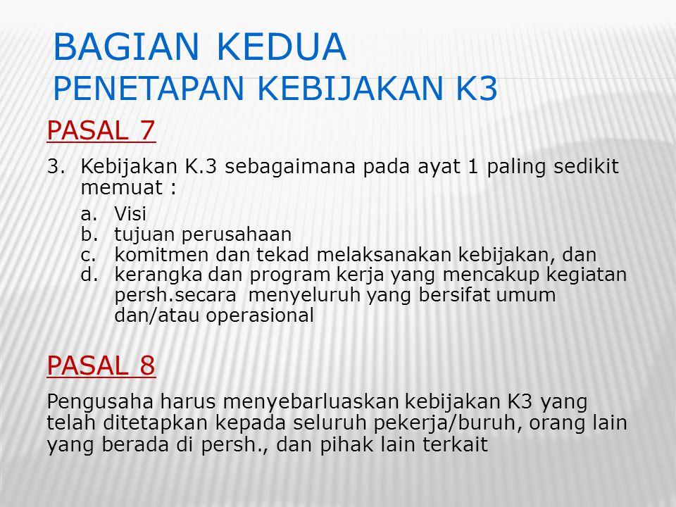 BAGIAN KEDUA PENETAPAN KEBIJAKAN K3 PASAL 7 PASAL 8