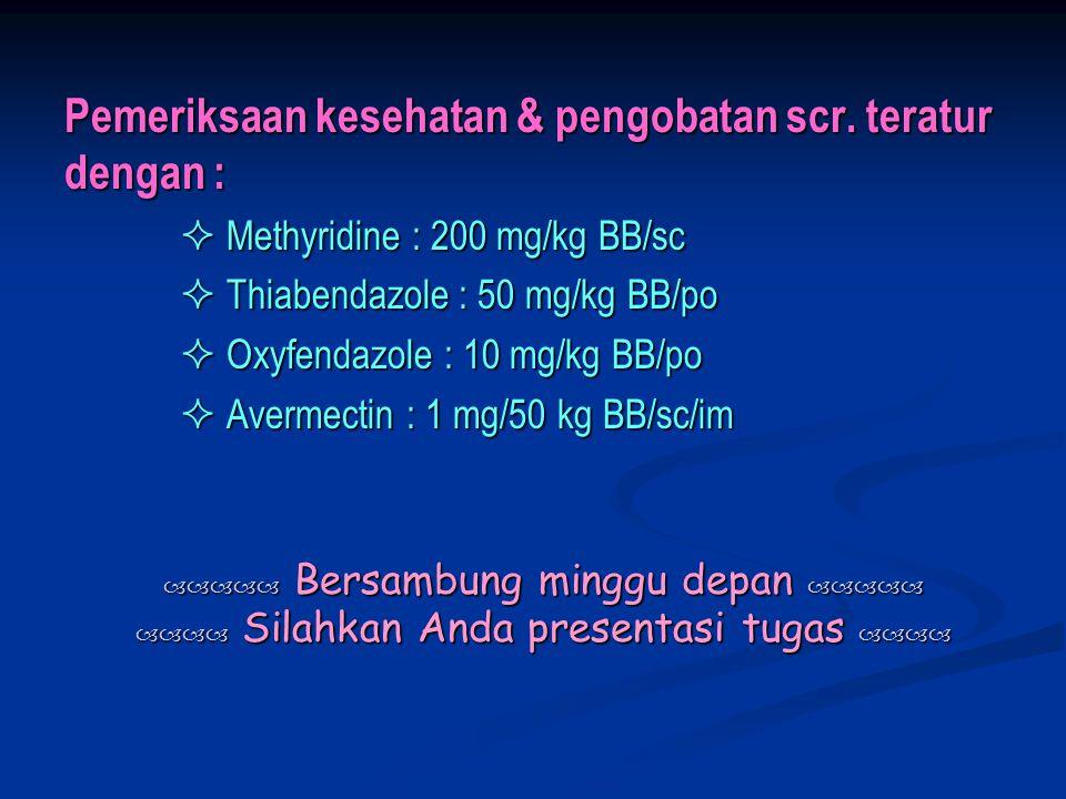 Pemeriksaan kesehatan & pengobatan scr. teratur dengan :