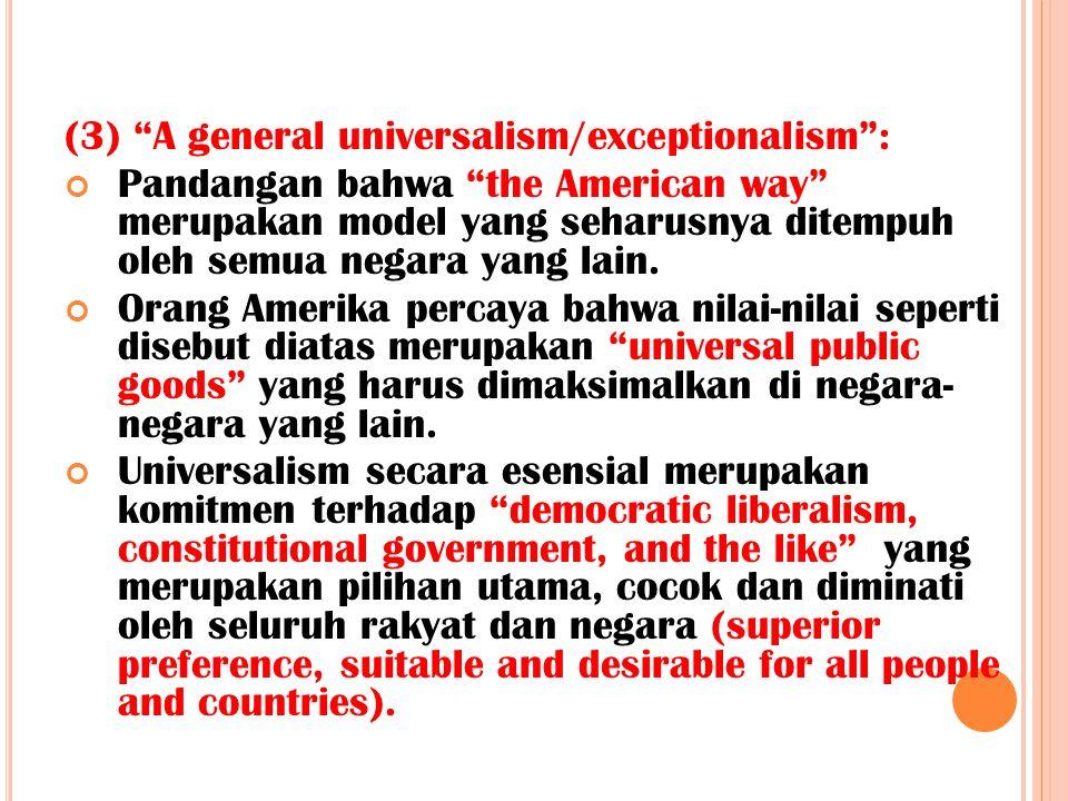 (3) A general universalism/exceptionalism :