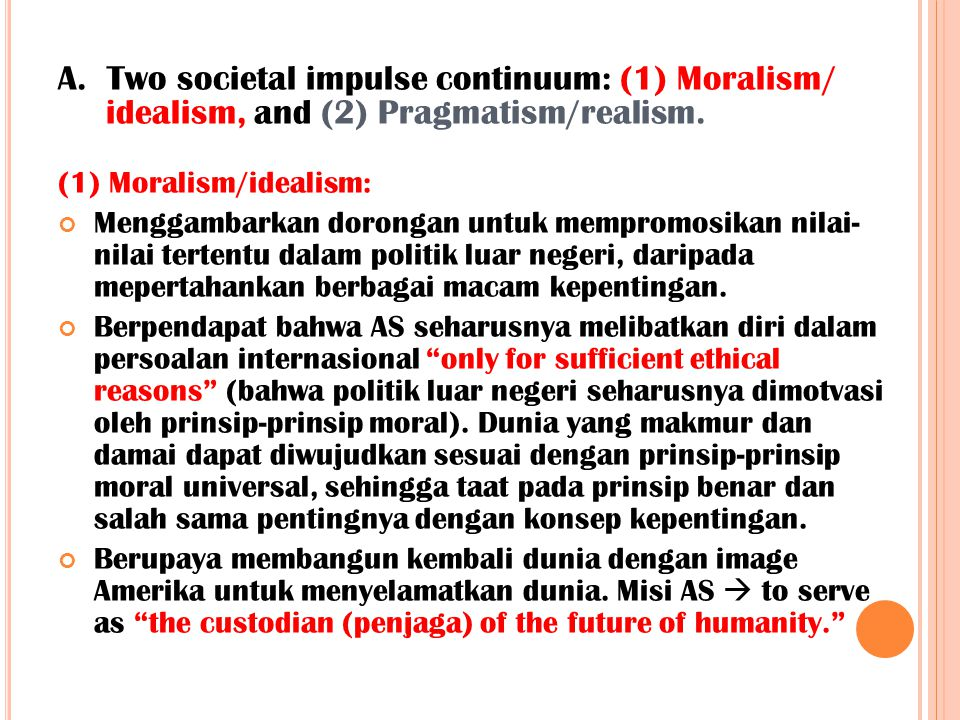 A. Two societal impulse continuum: (1) Moralism/ idealism, and (2) Pragmatism/realism.