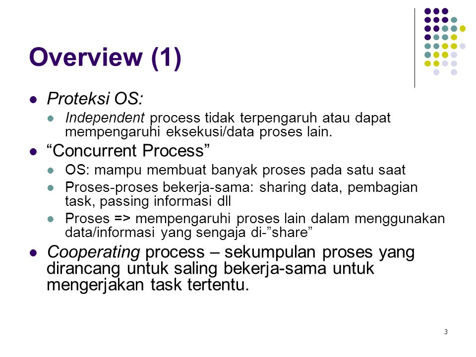 Overview (1) Proteksi OS: Concurrent Process