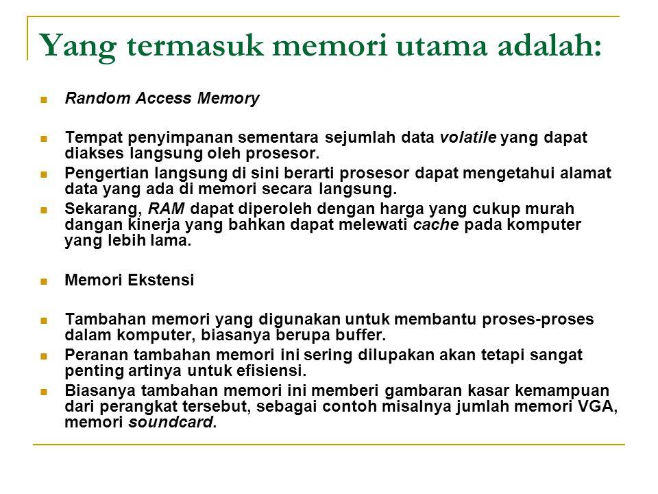 Yang termasuk memori utama adalah: