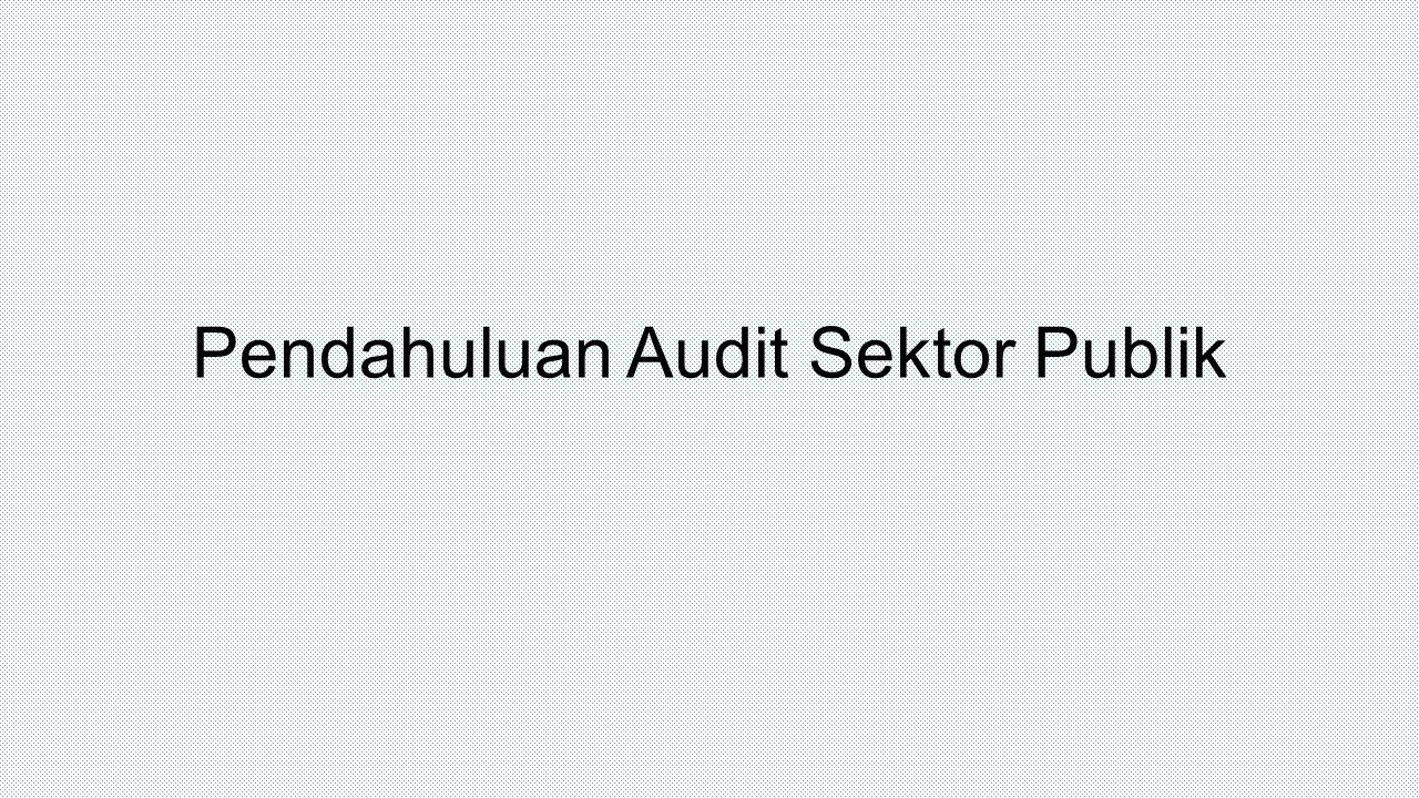Pendahuluan Audit Sektor Publik