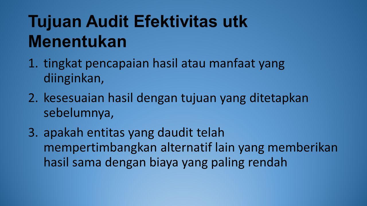 Tujuan Audit Efektivitas utk Menentukan