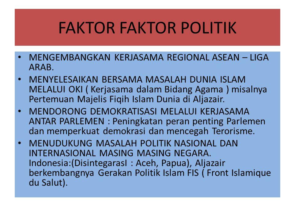 FAKTOR FAKTOR POLITIK MENGEMBANGKAN KERJASAMA REGIONAL ASEAN – LIGA ARAB.