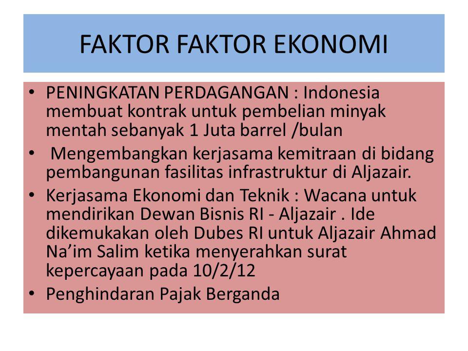FAKTOR FAKTOR EKONOMI PENINGKATAN PERDAGANGAN : Indonesia membuat kontrak untuk pembelian minyak mentah sebanyak 1 Juta barrel /bulan.
