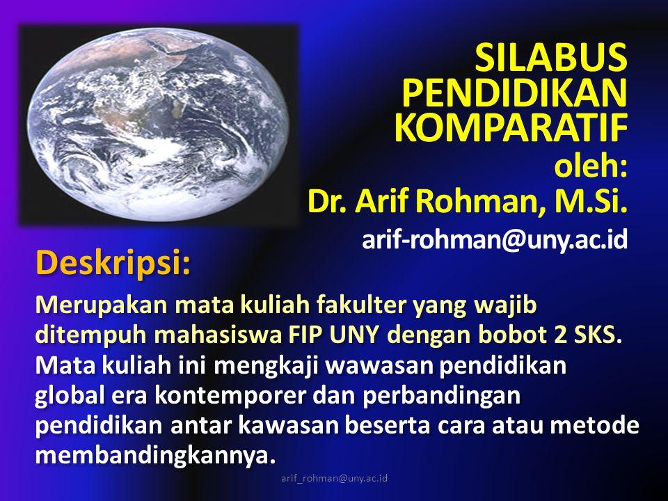 SILABUS PENDIDIKAN KOMPARATIF oleh: Dr. Arif Rohman, M. Si