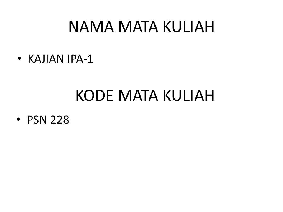 NAMA MATA KULIAH KAJIAN IPA-1 KODE MATA KULIAH PSN 228