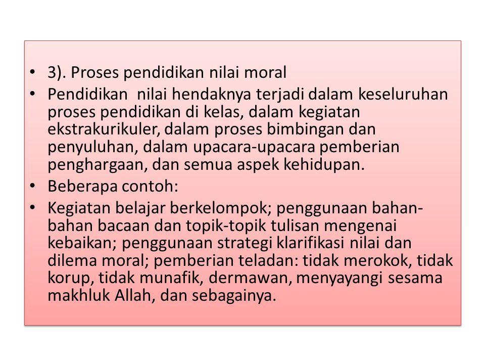 3). Proses pendidikan nilai moral.